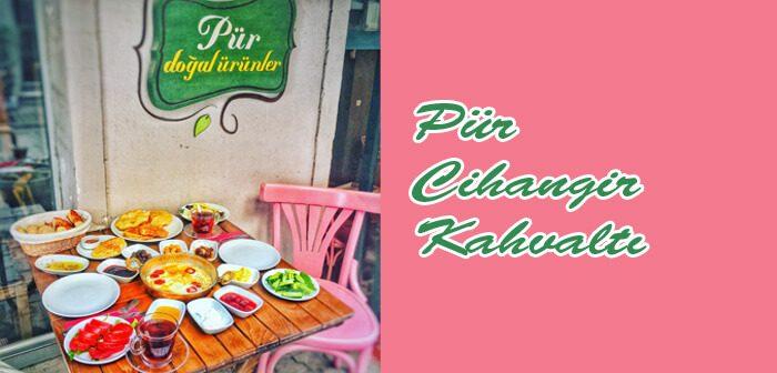 Pür Cihangir'de Kahvaltı