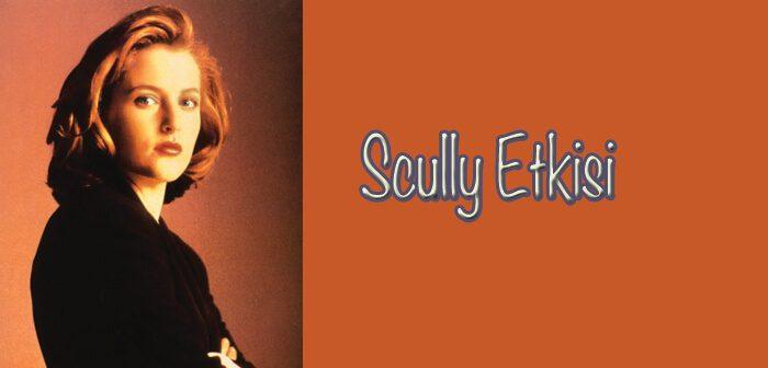 Scully Etkisi Nedir?